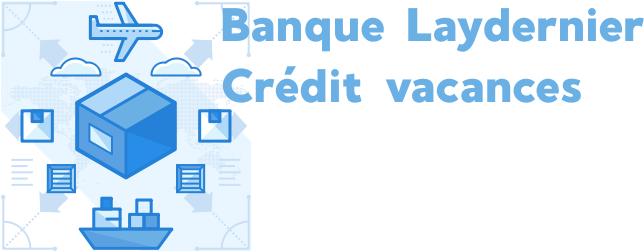 Banque Laydernier Credit vacances