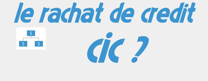 rachat-cic