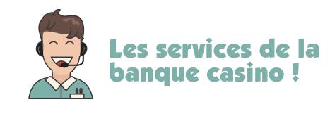 service banque casino